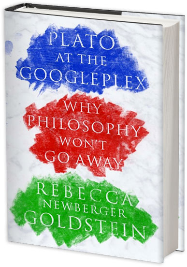 Plato at the googleplex why philosophy wont go away rebecca plato at the googleplex why philosophy wont go away rebecca newberger goldstein fandeluxe Choice Image